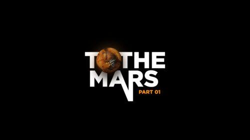 TO THE MARS / Часть 1
