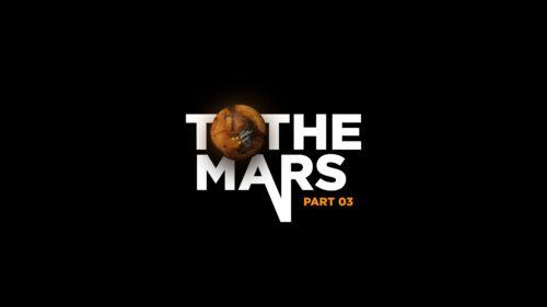 TO THE MARS / Часть 3